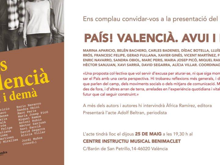 """Presentació del llibre col·lectiu """"País Valencià. Avui i demà"""", dijous 25 de maig, 19.30 h."""