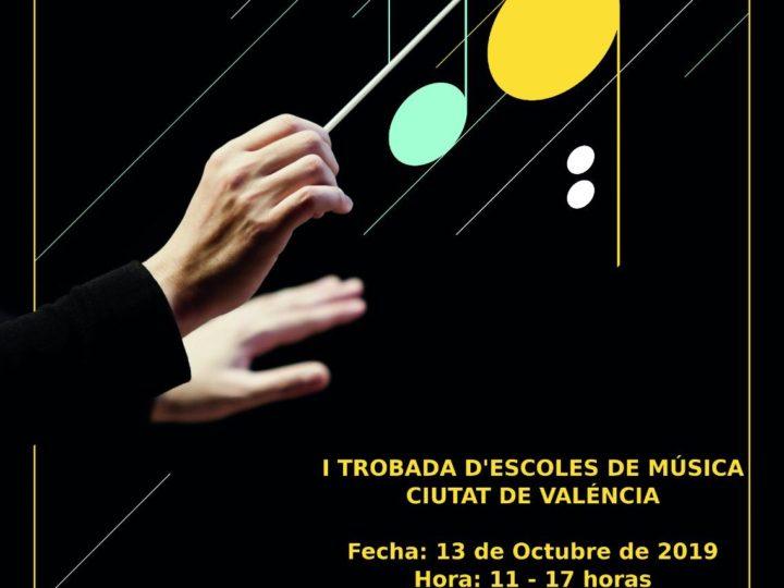 I Trobada d'Escoles de Música de la Ciutat de València, diumenge 13 d'octubre de 2019, d'11.00 h a 17.00 h, amb paella inclosa.