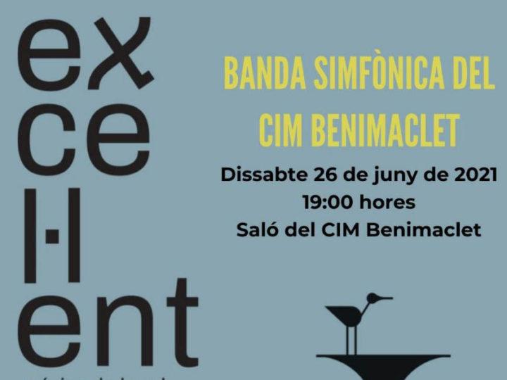 Concert Excel·lent de la Banda Simfònica del CIM de Benimaclet, dissabte 26 de juny de 2021, 19.00 h.